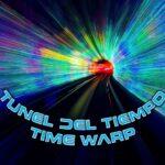 TUNEL DEL TIEMPO – TIME WARP